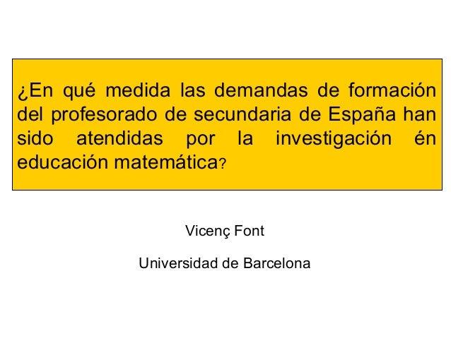 ¿En qué medida las demandas de formacióndel profesorado de secundaria de España hansido atendidas por la investigación éne...