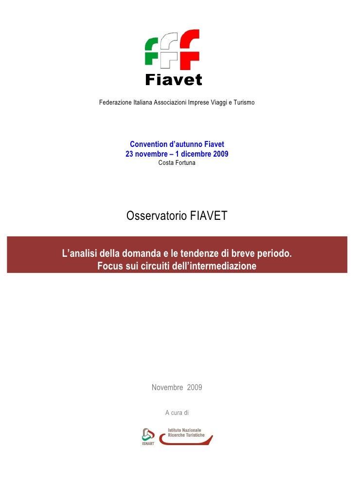 Fiavet         Federazione Italiana Associazioni Imprese Viaggi e Turismo                       Convention d'autunno Fiave...