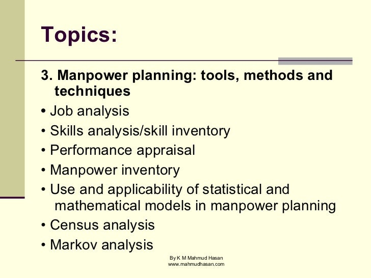 manpower inventory Manpower planning manpower planning is essentially the process of getting the number of qualified employees and seek to place preparing manpower inventory internal labour supply (techniques) -staffing table( employees / job.