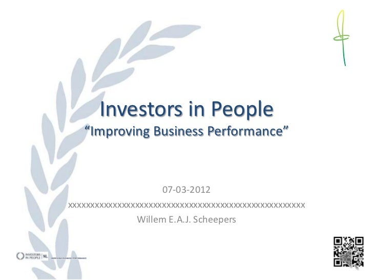 "Investors in People   ""Improving Business Performance""                     07-03-2012xxxxxxxxxxxxxxxxxxxxxxxxxxxxxxxxxxxxx..."