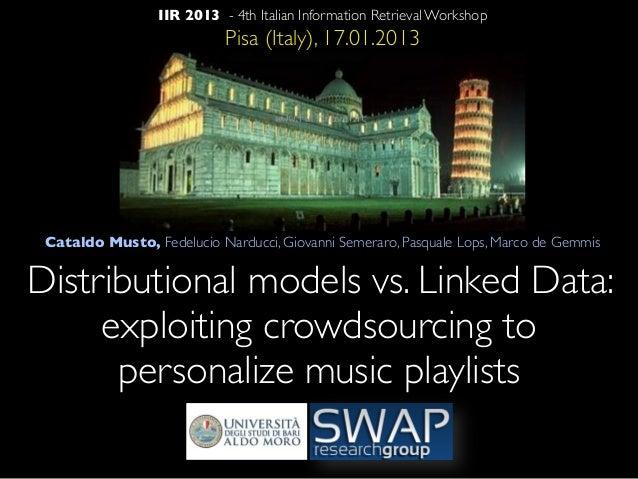 IIR 2013 - 4th Italian Information Retrieval Workshop                            Pisa (Italy), 17.01.2013 Cataldo Musto, F...