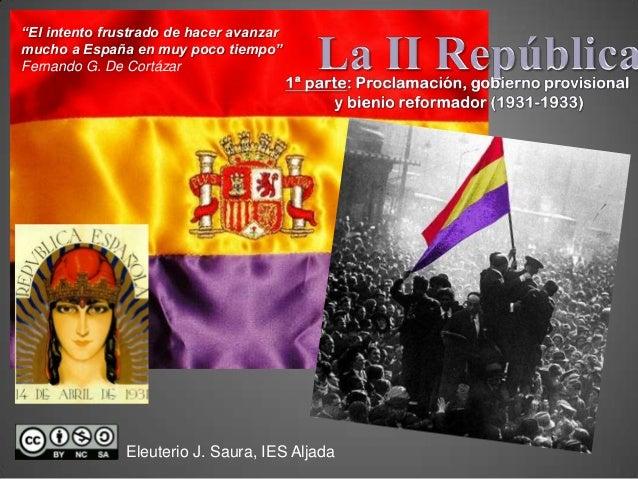 Segunda Republica. Gobierno provisional y bienio reformista