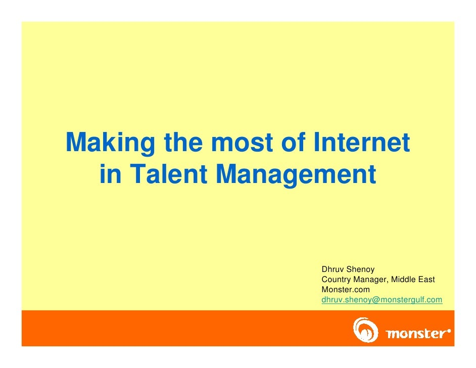 Making the most of Internet   in Talent Management                       Dhruv Shenoy                     Country Manager,...