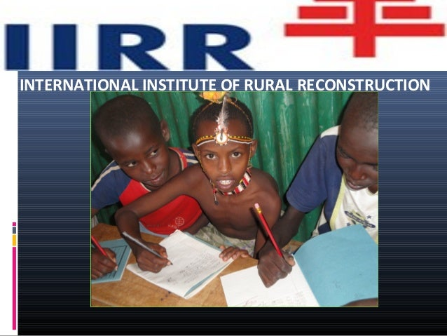 INTERNATIONAL INSTITUTE OF RURAL RECONSTRUCTION