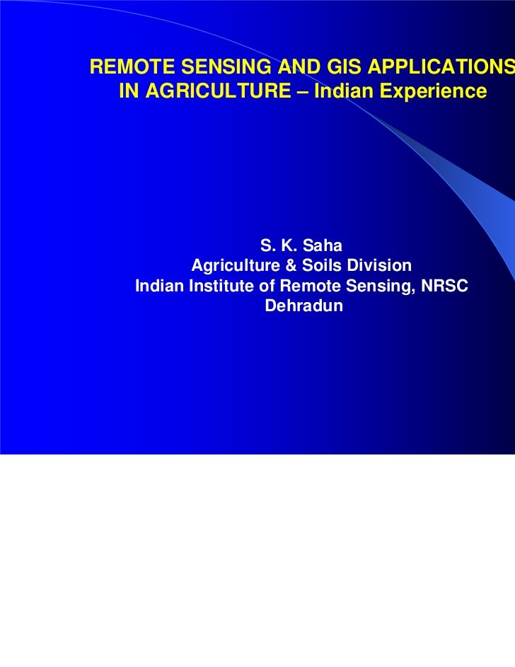 Iirs Remote sensing and GIS application in Agricultur- Indian Experience