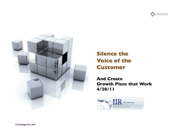 Silence the	                           Voice of the                           Customer 	                           And Cre...