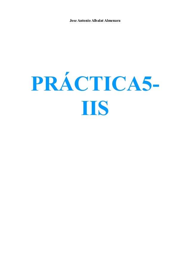 Jose Antonio Albalat Almenara PRÁCTICA5- IIS