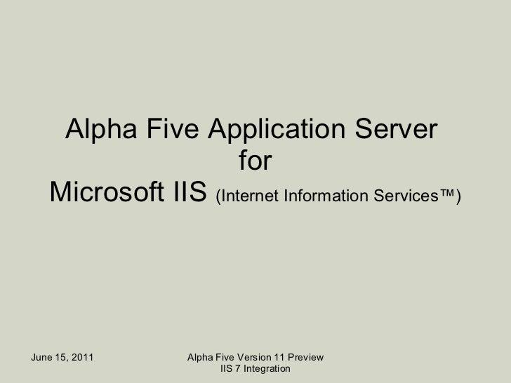 Alpha Five Application Server  for Microsoft IIS  (Internet Information Services™)