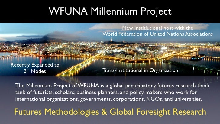 WFUNA Millennium Project                                            New Institiutional host with the                      ...