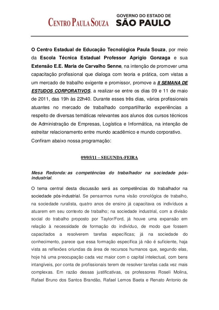O Centro Estadual de Educação Tecnológica Paula Souza, por meioda Escola Técnica Estadual Professor Aprígio Gonzaga e suaE...