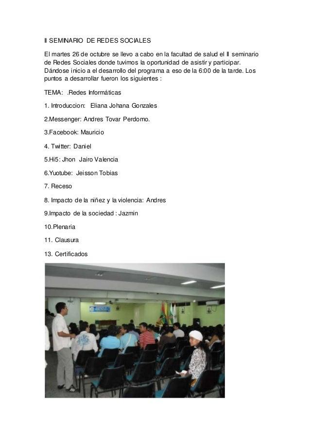 II SEMINARIO DE REDES SOCIALES El martes 26 de octubre se llevo a cabo en la facultad de salud el II seminario de Redes So...