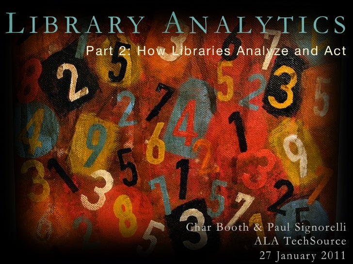 How Libraries Analyze and Act Part II