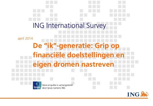 "ING International Survey: De ""ik""-generatie: Grip op financiële doelstellingen en eigen dromen nastreven"