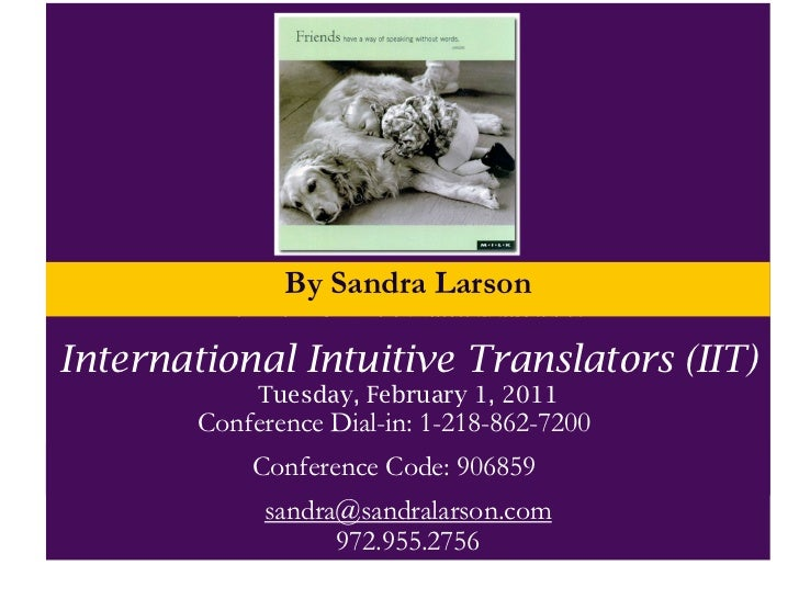 By Sandra Larson              Tuesday, August 17, 2010 @7PM (CST)   Teleseminar Number: 218.862.7200, Conference Code: 906...
