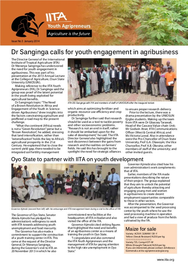 Youth Agripreneurs Agriculture is the future Issue No 3 January 2014  Dr Sanginga calls for youth engagement in agribusine...