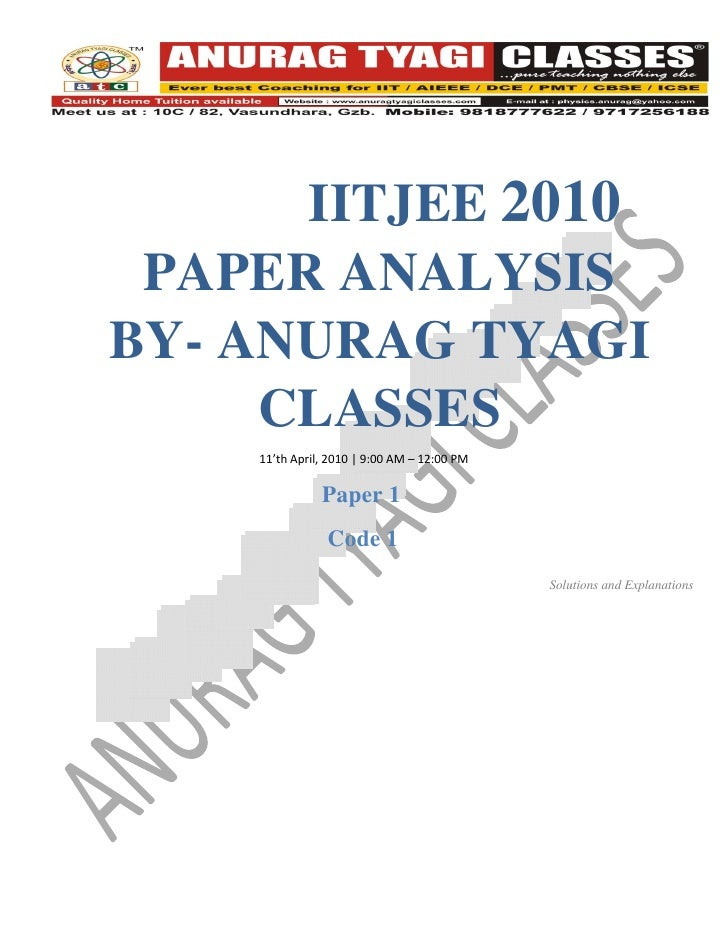 IITJEE 2010  PAPER ANALYSIS BY- ANURAG TYAGI      CLASSES     11'th April, 2010 | 9:00 AM – 12:00 PM                 Paper...