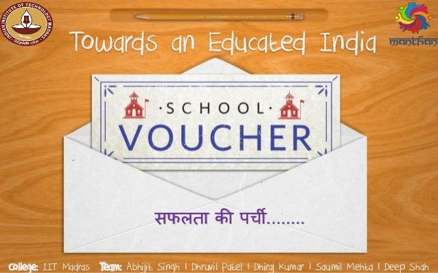 Towards an Educated India सफलता की पर्ची........ Team: Abhijit Singh | Dhruvil Patel | Dhiraj Kumar | Saumil Mehta | Deep ...