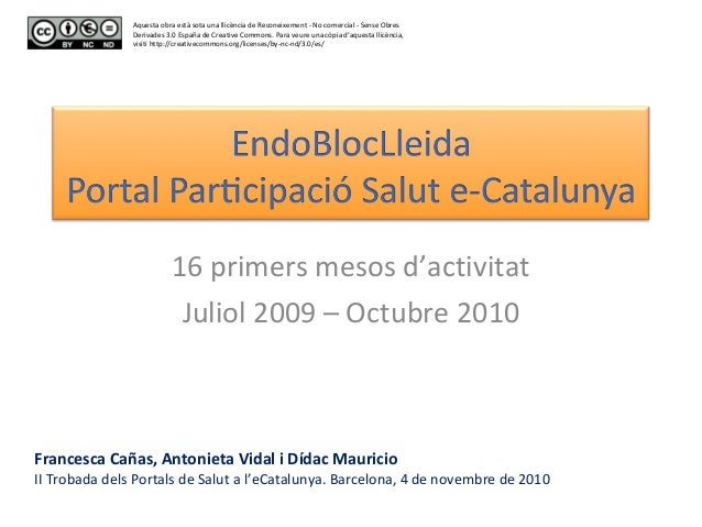 16 primers mesos d'activitat Juliol 2009 – Octubre 2010 Aquesta obra està sota una llicència de Reconeixement - No comerci...