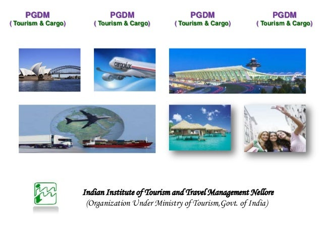Indian Institute of Tourism and Travel Management Nellore(Organization Under Ministry of Tourism,Govt. of India)PGDM( Tour...