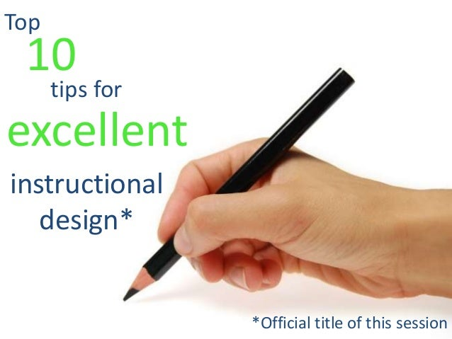 Top 10 tips for excellent instructional design