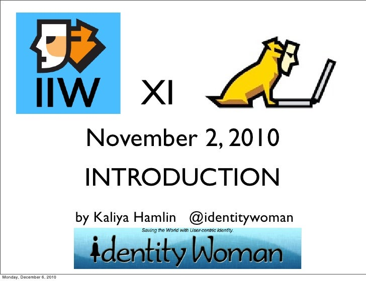 XI                            November 2, 2010                            INTRODUCTION                           by Kaliya...