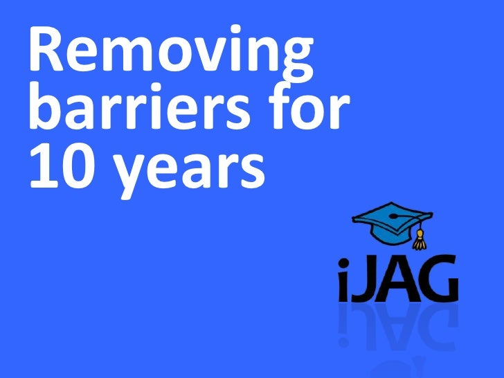Removingbarriers for10 years<br />