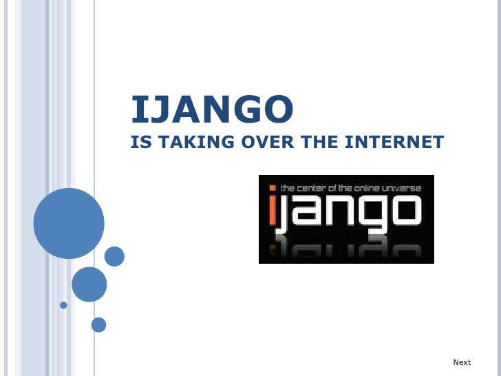 IJANGO   IS TAKING OVER THE INTERNET Next