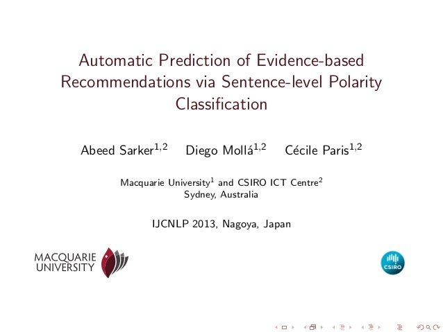 Automatic Prediction of Evidence-based Recommendations via Sentence-level Polarity Classification Abeed Sarker1,2  Diego Mo...