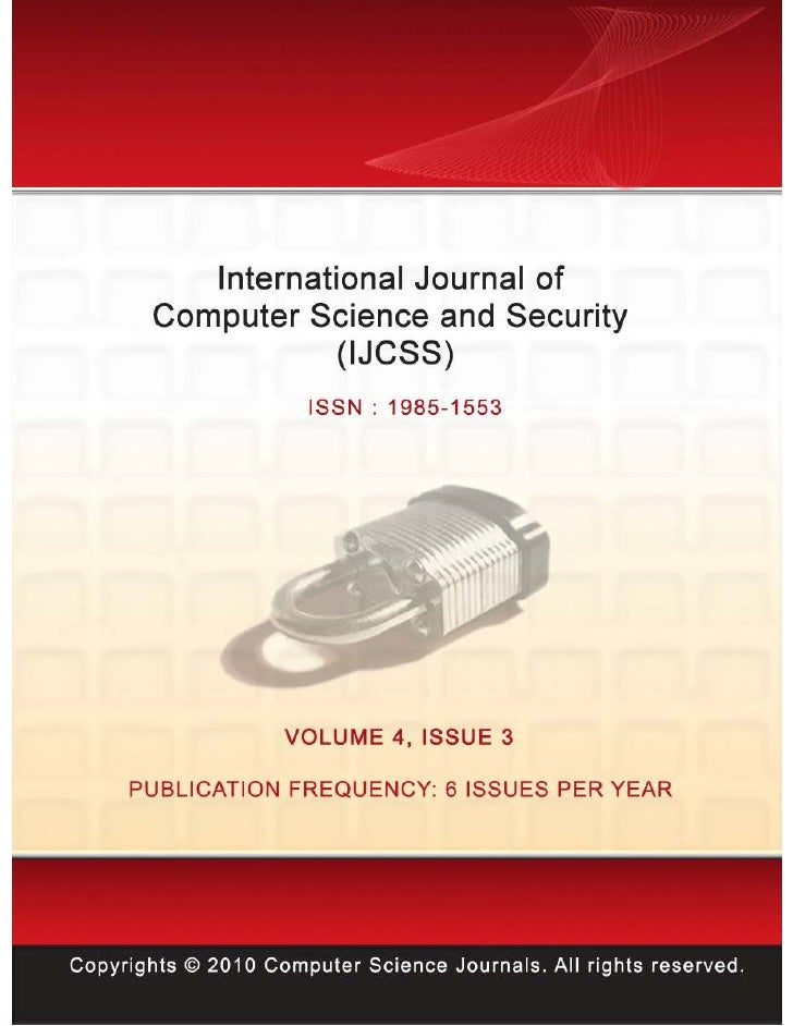 International Journal ofComputer Science and Security           (IJCSS)   Volume 4, Issue 3, 2010                         ...