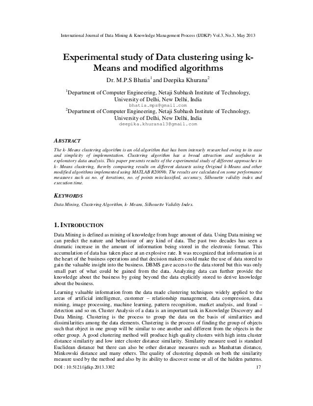 Experimental study of Data clustering using k- Means and modified algorithms