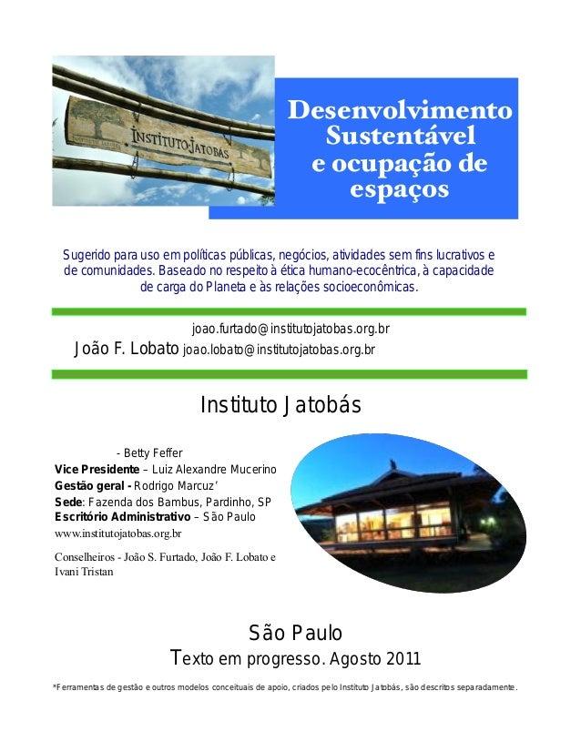 Desenvolvimento Sustentável e ocupação de espaços Modelo direcionador das ações do Instituto Jatobás*. Sugerido para uso e...