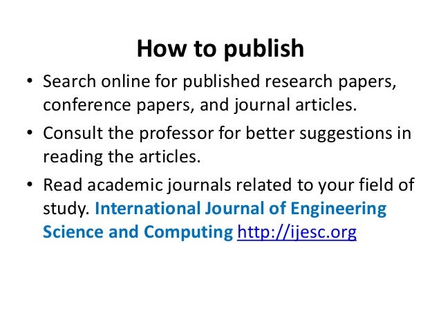 journals to publish research papers How to publish a research paper research papers need to present an issue that is significant and introduced how to publish research paper.