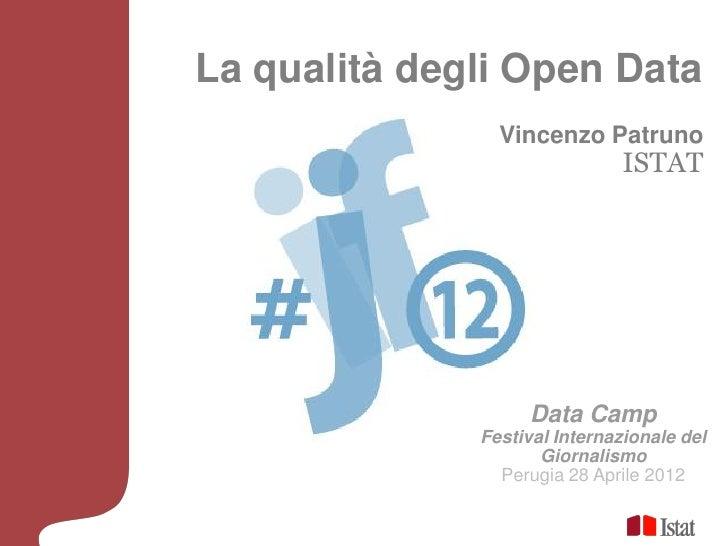 La qualità degli Open Data                Vincenzo Patruno                              ISTAT                   Data Camp ...