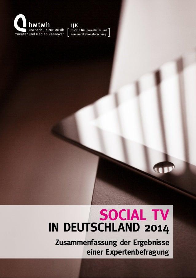 1  SOCIAL TV  IN DEUTSCHLAND 2014  Zusammenfassung der Ergebnisse  einer Expertenbefragung