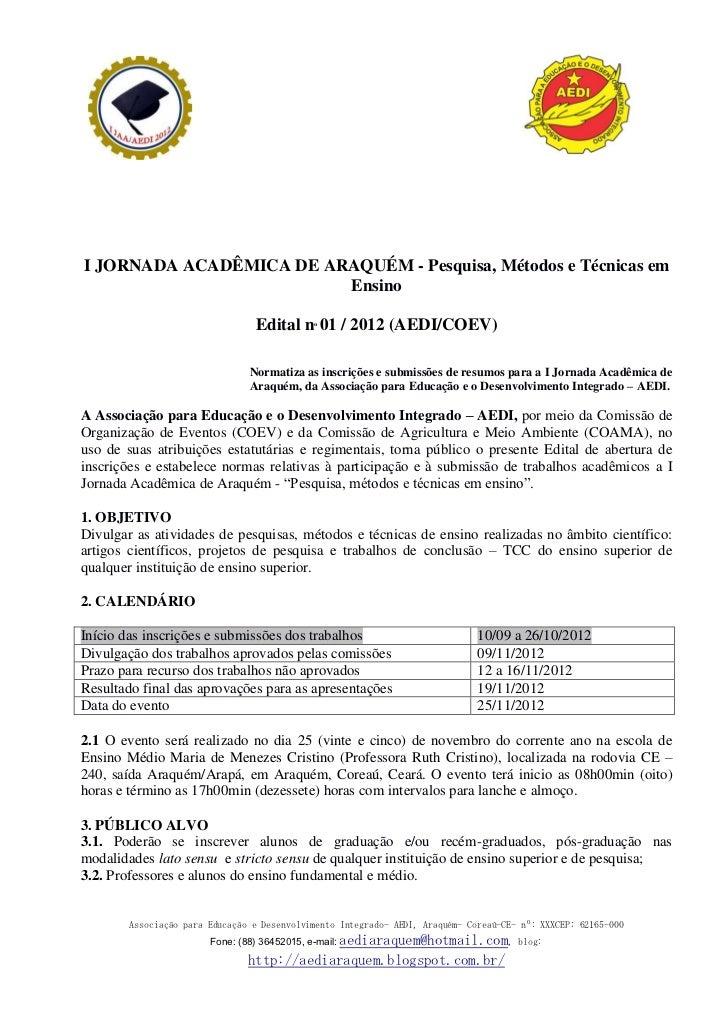 I JORNADA ACADÊMICA DE ARAQUÉM - Pesquisa, Métodos e Técnicas em                         Ensino                           ...