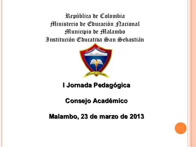 República de Colombia Ministerio de Educación Nacional       Municipio de MalamboInstitución Educativa San Sebastián      ...