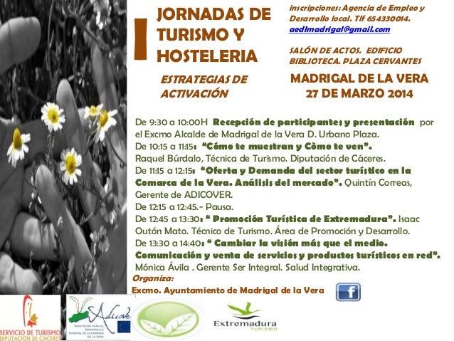 I  JORNADAS DE TURISMO Y HOSTELERIA ESTRATEGIAS DE ACTIVACIÓN  inscripciones: Agencia de Empleo y Desarrollo local. Tlf 65...