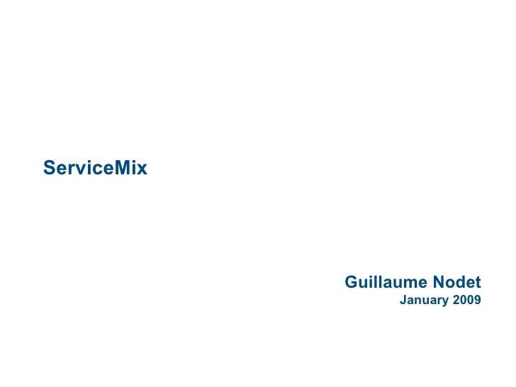 Guillaume Nodet January 2009 ServiceMix