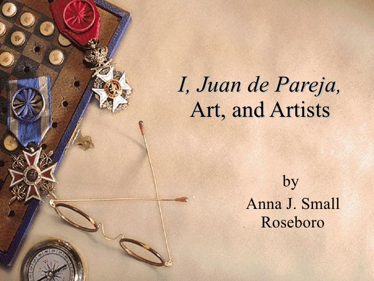 I, Juan de Pareja, Art, and Artists by  Anna J. Small Roseboro