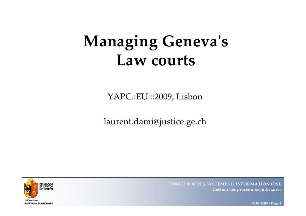 Managing Geneva's                        Département                                                Office      Law courts...