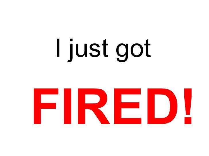 I Just Got Fired