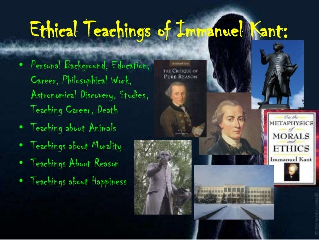 immanuel kants interesting ethical system for reasoning Is immanuel kant's categorical imperative correct universally good in order to determine if something is ethical some interesting facts about immanuel.
