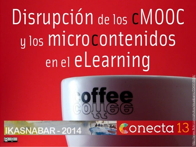 Disrupción de los cMOOC y los microcontenidos en el eLearning http://www.flickr.com/photos/visualpanic/334916864/