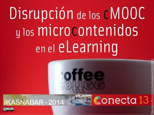 La disrupción de los cMOOC y los microcontenidos en el eLearning