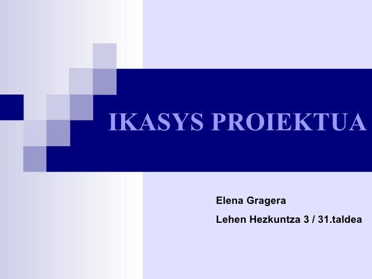 IKASYS PROIEKTUA Elena Gragera Lehen Hezkuntza 3 / 31.taldea
