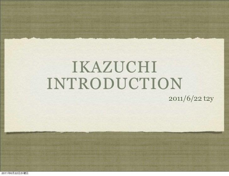 Ikazuchi introduction for Europython 2011 LT