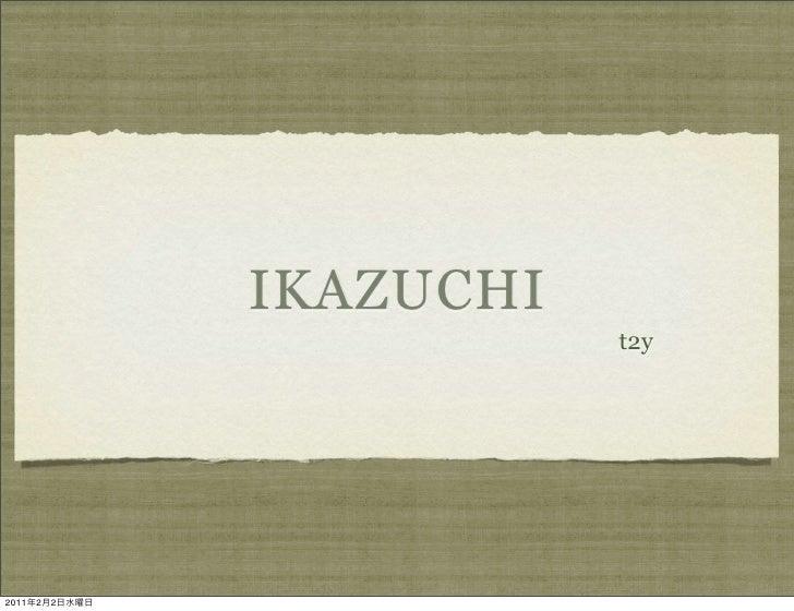 IKAZUCHI                          t2y2011   2   2
