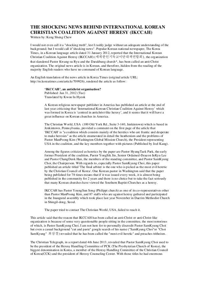 THE SHOCKING NEWS BEHIND INTERNATIONAL KOREAN CHRISTIAN COALITION AGAINST HERESY (IKCCAH) Written by: Keng Sheng Chew I wo...