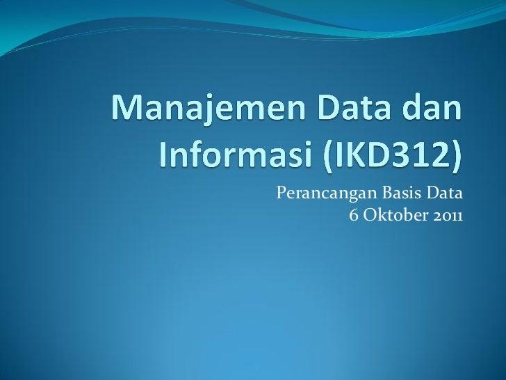 Perancangan Basis Data        6 Oktober 2011