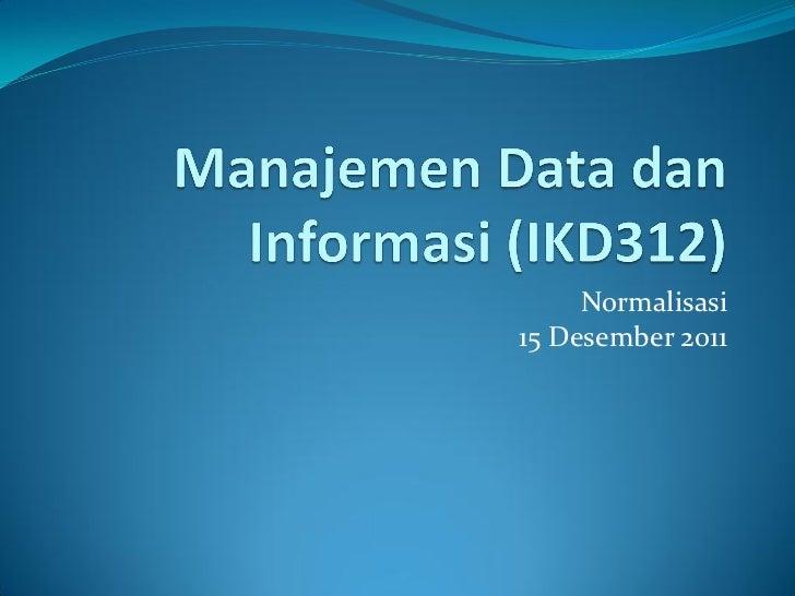 Normalisasi15 Desember 2011